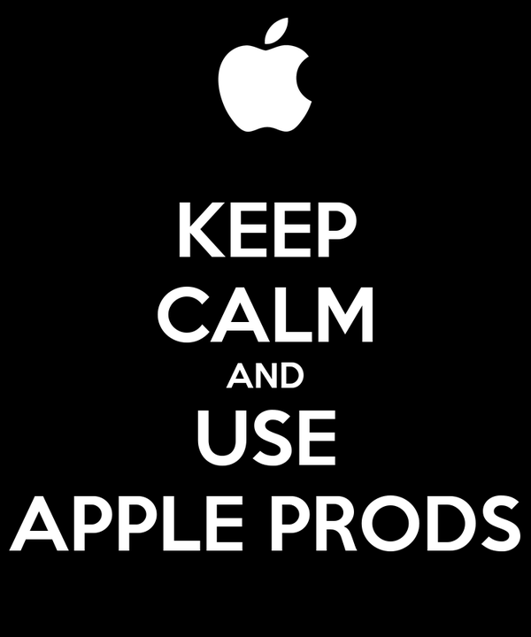 KEEP CALM AND USE APPLE PRODS