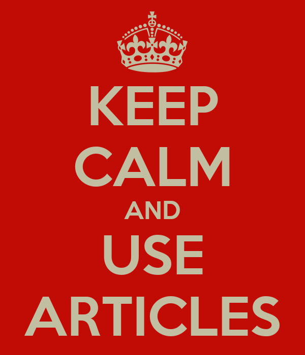 KEEP CALM AND USE ARTICLES