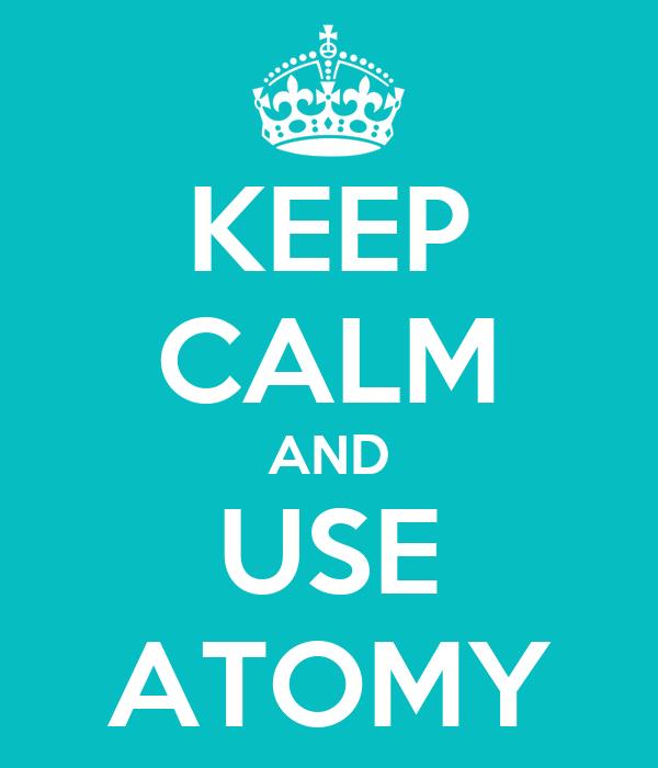 KEEP CALM AND USE ATOMY