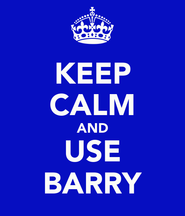 KEEP CALM AND USE BARRY