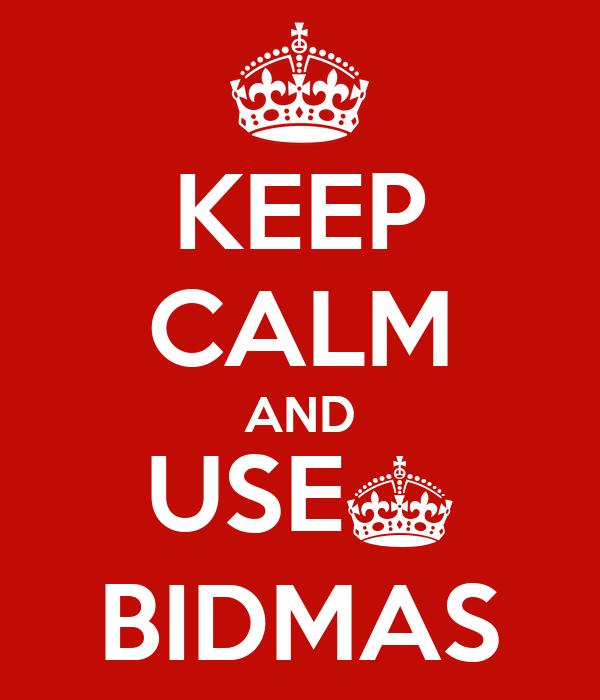 KEEP CALM AND USE§ BIDMAS