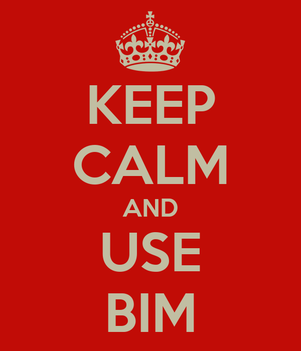 KEEP CALM AND USE BIM