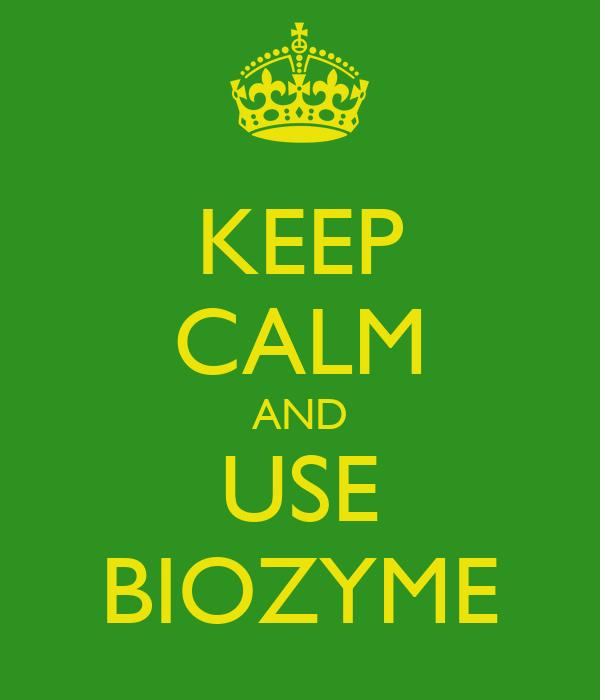 KEEP CALM AND USE BIOZYME