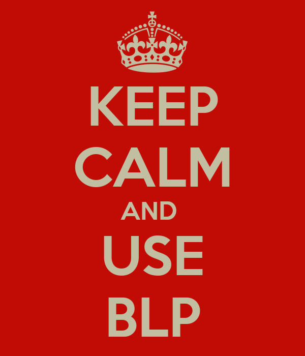 KEEP CALM AND  USE BLP
