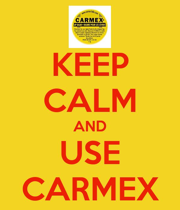 KEEP CALM AND USE CARMEX