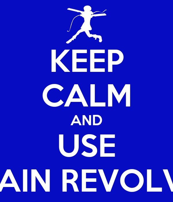 KEEP CALM AND USE CHAIN REVOLVER