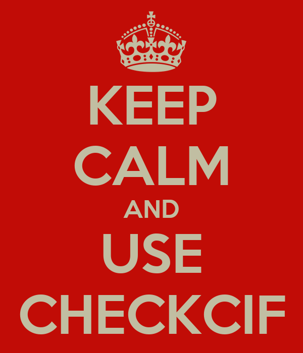 KEEP CALM AND USE CHECKCIF