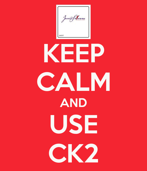 KEEP CALM AND USE CK2