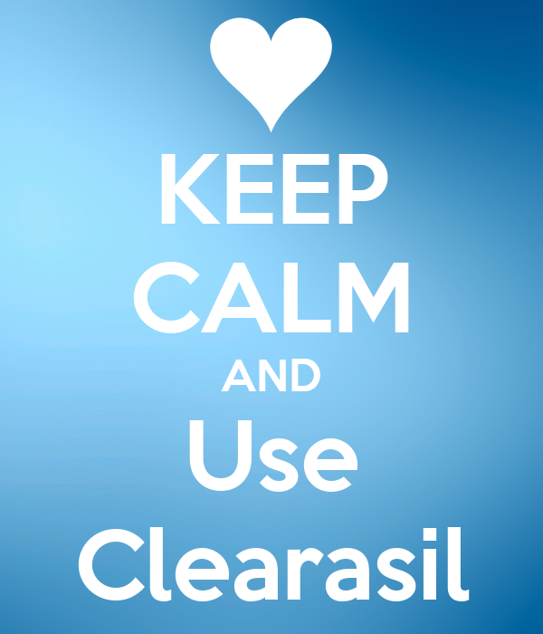 KEEP CALM AND Use Clearasil