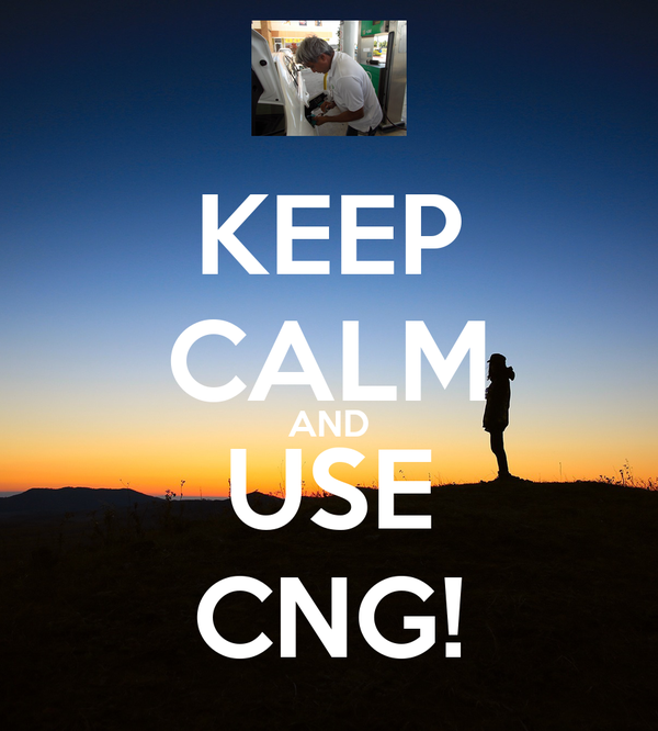 KEEP CALM AND USE CNG!