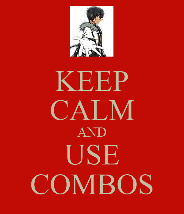 KEEP CALM AND USE COMBOS