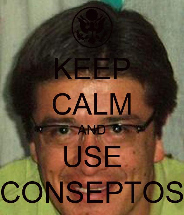 KEEP CALM AND USE CONSEPTOS