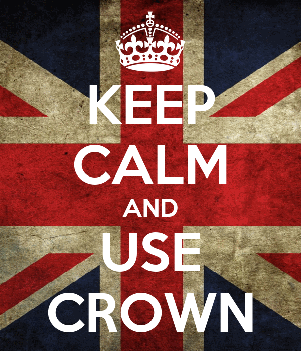 KEEP CALM AND USE CROWN