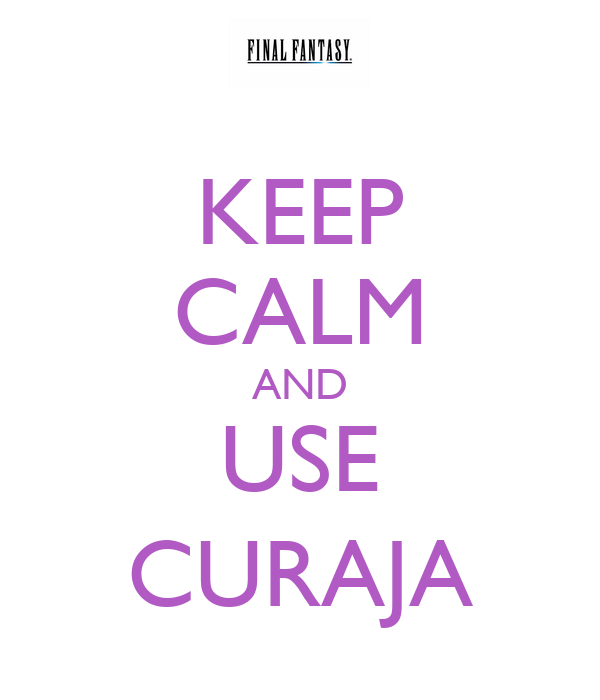 KEEP CALM AND USE CURAJA