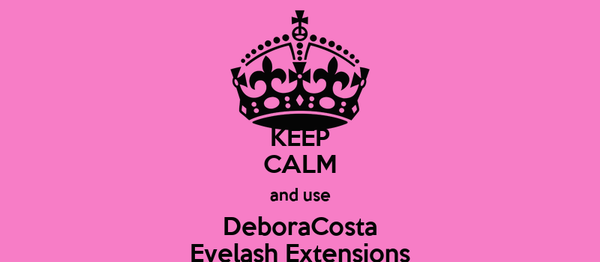 KEEP CALM and use DeboraCosta Eyelash Extensions