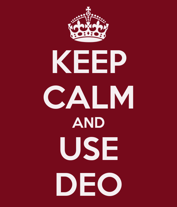 KEEP CALM AND USE DEO