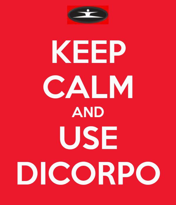 KEEP CALM AND USE DICORPO