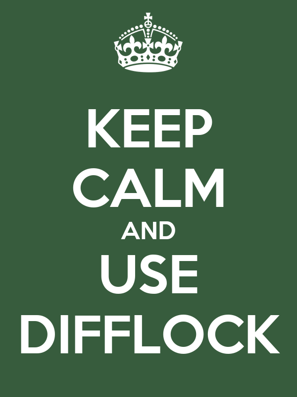 KEEP CALM AND USE DIFFLOCK