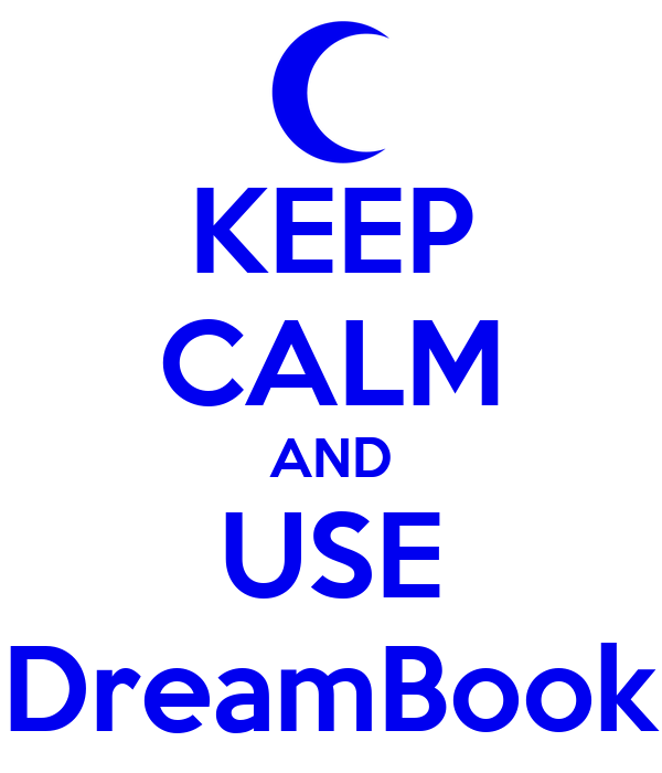 KEEP CALM AND USE DreamBook