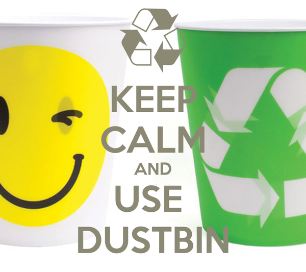 KEEP CALM AND USE  DUSTBIN