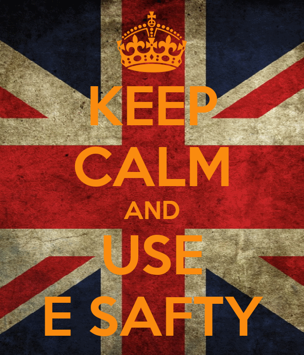 KEEP CALM AND USE E SAFTY