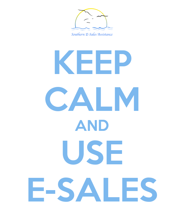 KEEP CALM AND USE E-SALES