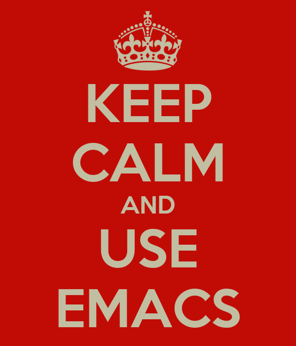 KEEP CALM AND USE EMACS