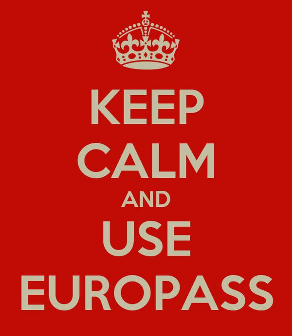 KEEP CALM AND USE EUROPASS