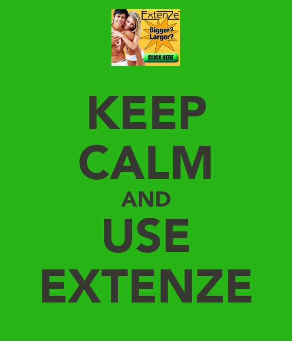 KEEP CALM AND USE EXTENZE
