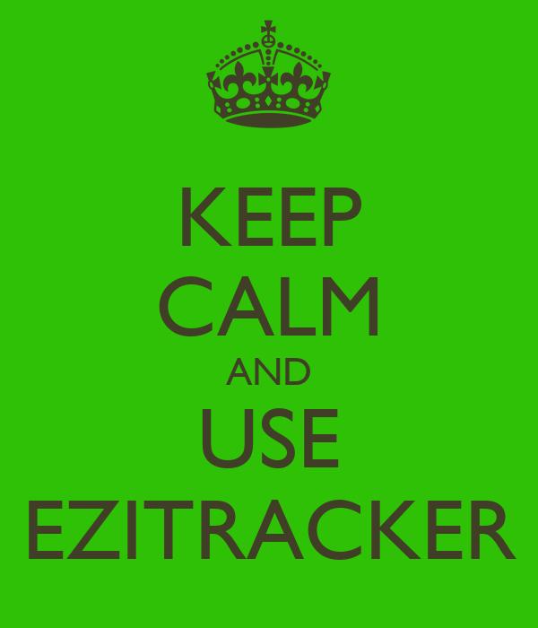 KEEP CALM AND USE EZITRACKER