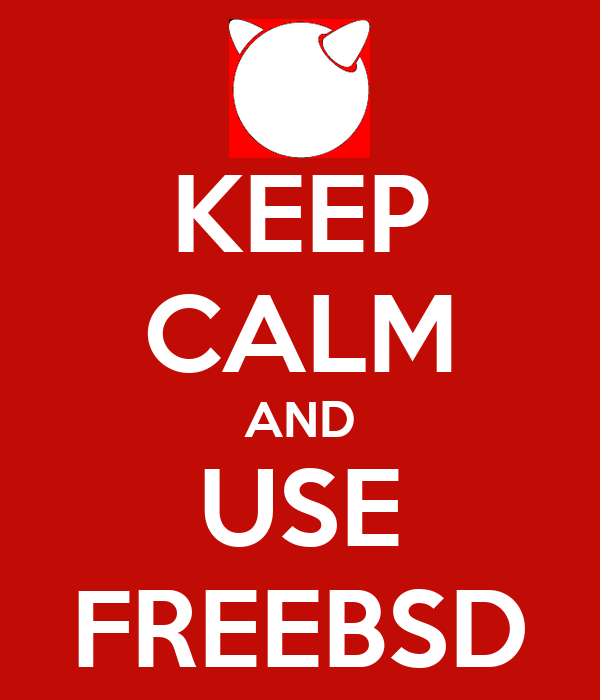 KEEP CALM AND USE FREEBSD