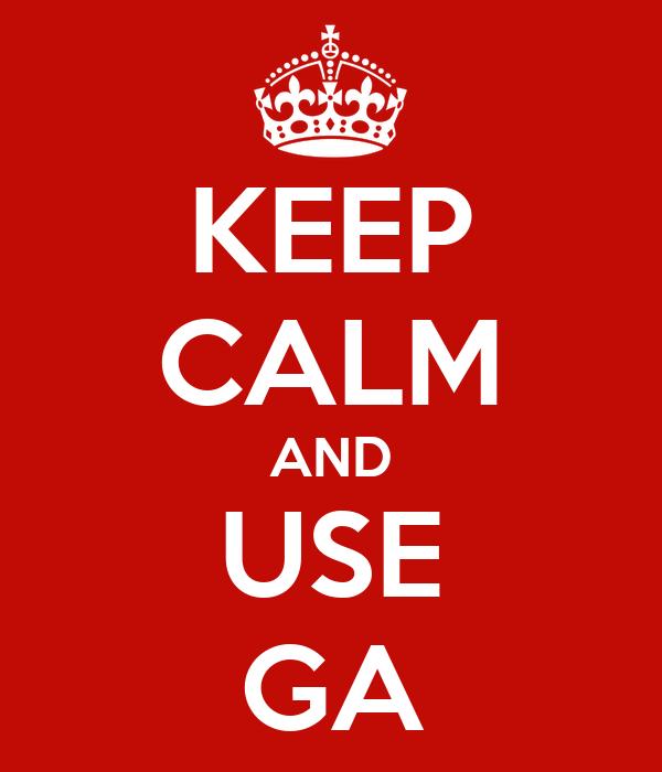 KEEP CALM AND USE GA