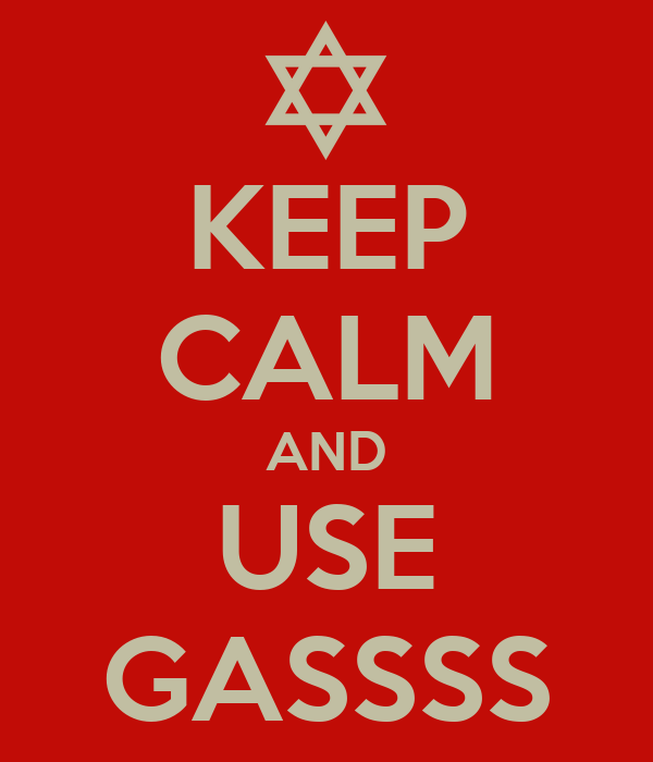KEEP CALM AND USE GASSSS