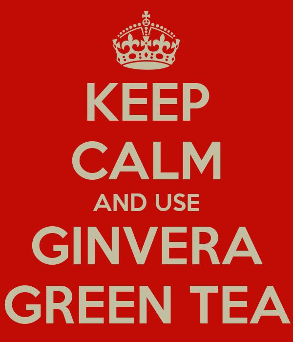 KEEP CALM AND USE GINVERA GREEN TEA