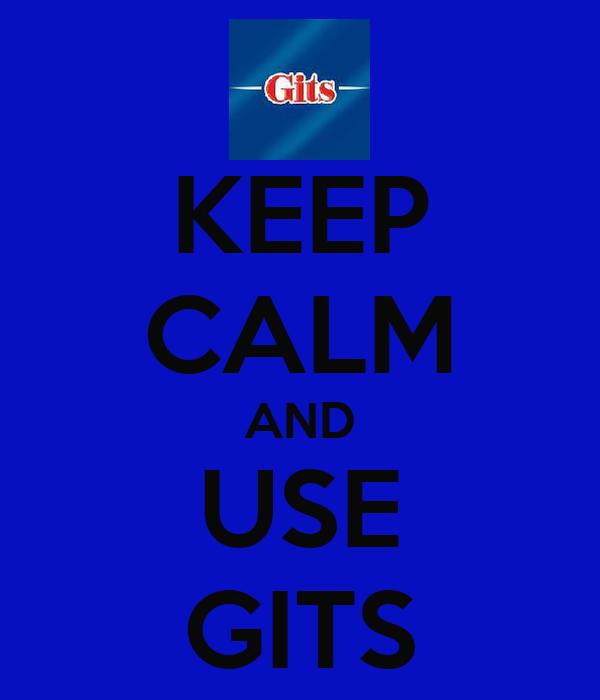 KEEP CALM AND USE GITS