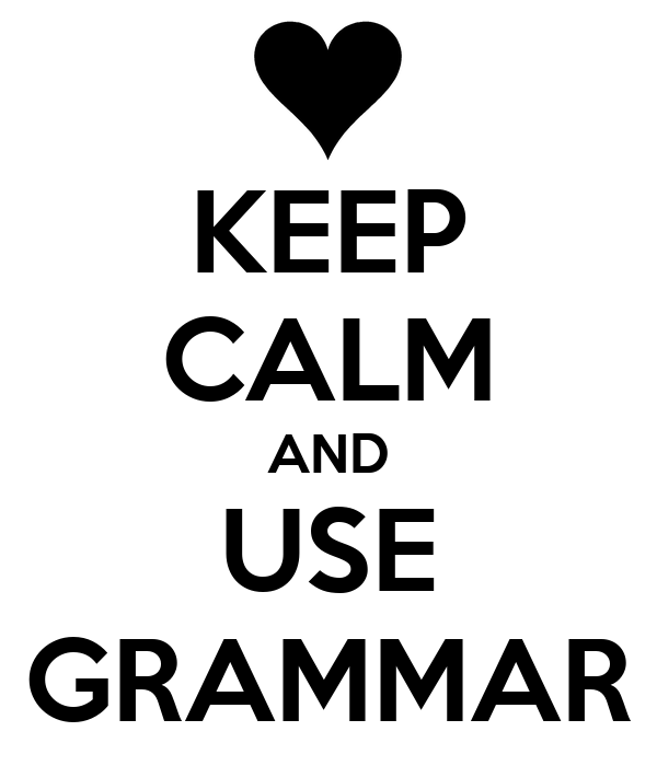 KEEP CALM AND USE GRAMMAR