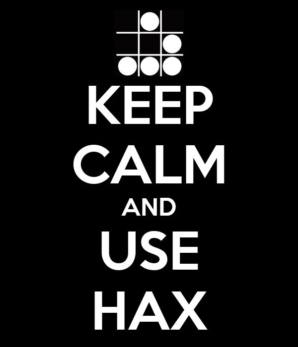 KEEP CALM AND USE HAX