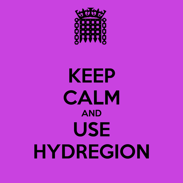 KEEP CALM AND USE HYDREGION
