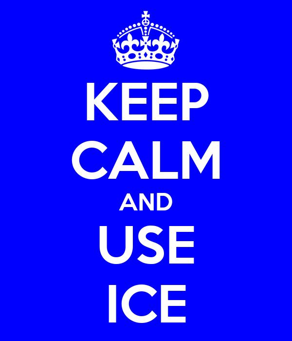 KEEP CALM AND USE ICE