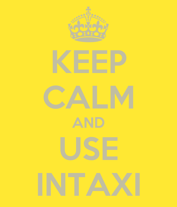 KEEP CALM AND USE INTAXI