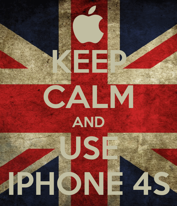 KEEP CALM AND USE IPHONE 4S