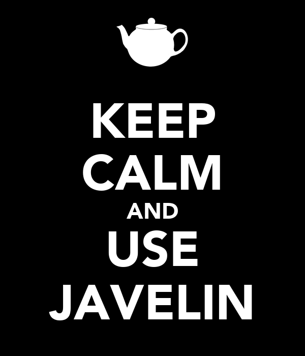 KEEP CALM AND USE JAVELIN