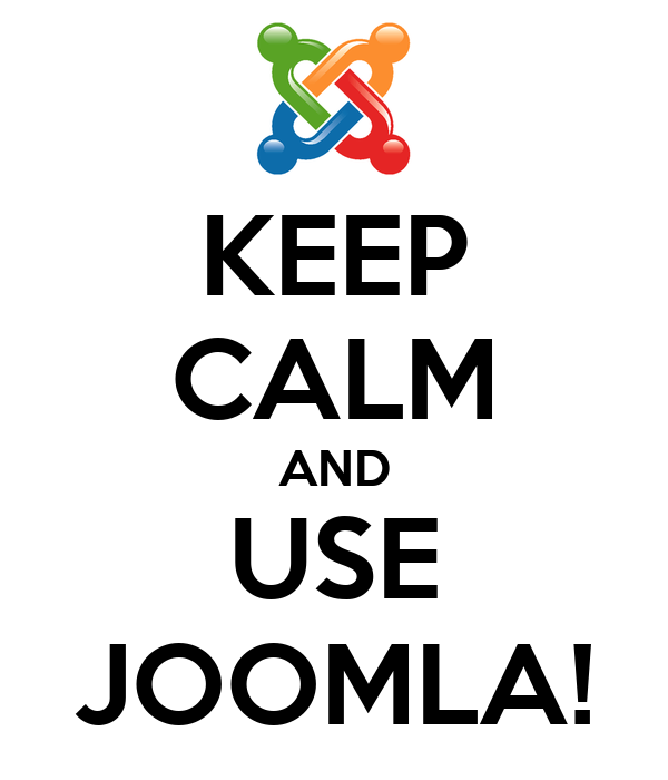 KEEP CALM AND USE JOOMLA!