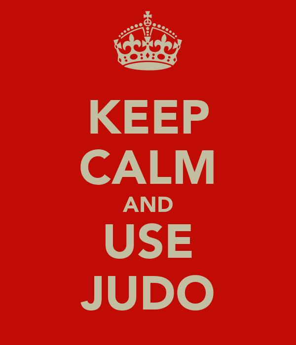 KEEP CALM AND USE JUDO