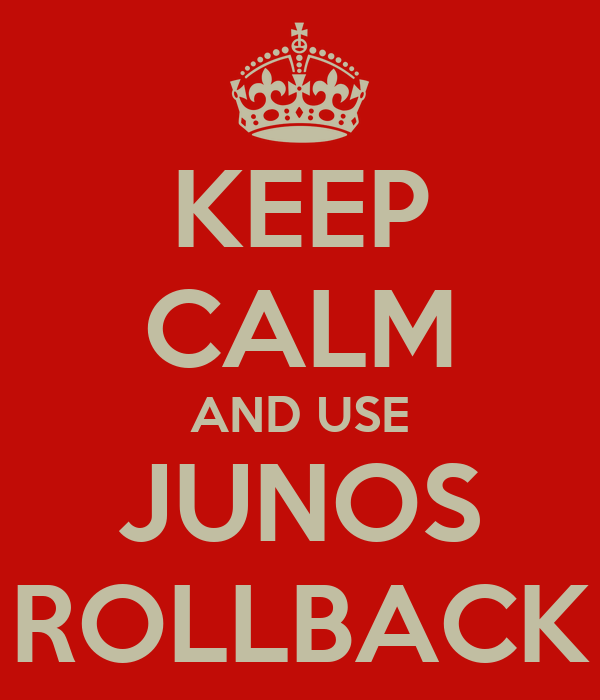 KEEP CALM AND USE JUNOS ROLLBACK