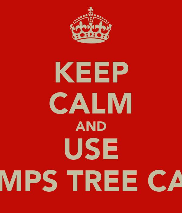 KEEP CALM AND USE KEMPS TREE CARE