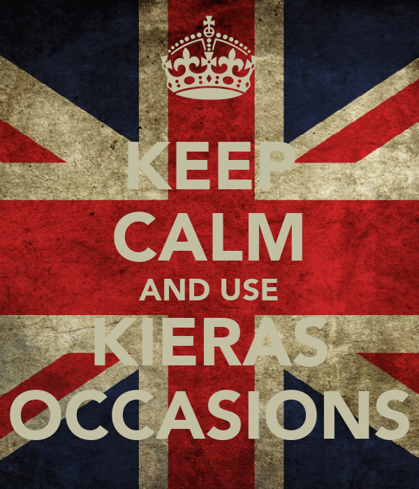 KEEP CALM AND USE KIERAS OCCASIONS