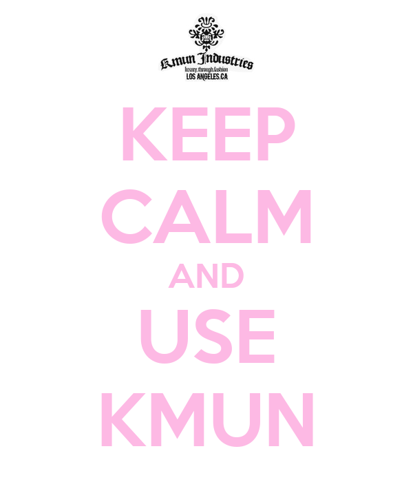 KEEP CALM AND USE KMUN