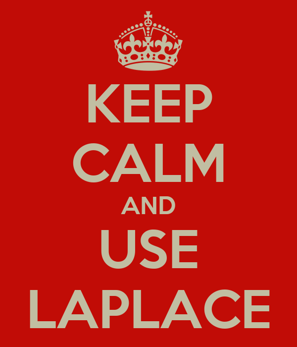 KEEP CALM AND USE LAPLACE