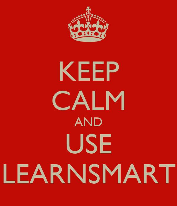 KEEP CALM AND USE LEARNSMART